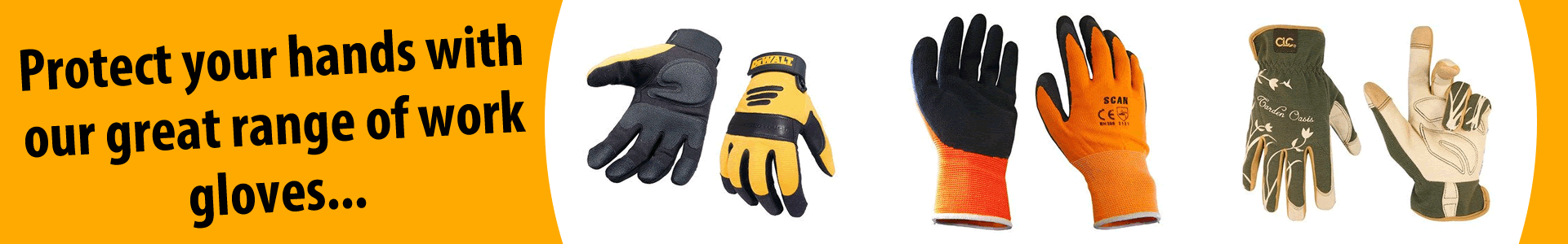 Protect your hands with our great range of work gloves...